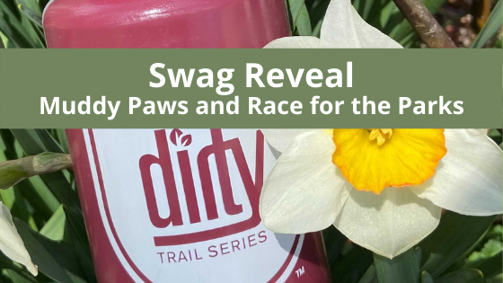 Swag Reveal: Muddy Paws and Race for the Parks