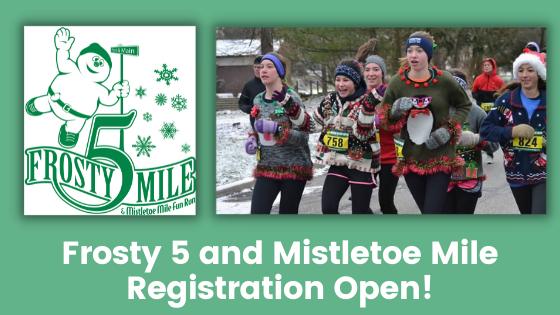 Frosty 5 & Mistletoe Mile Registration Open!